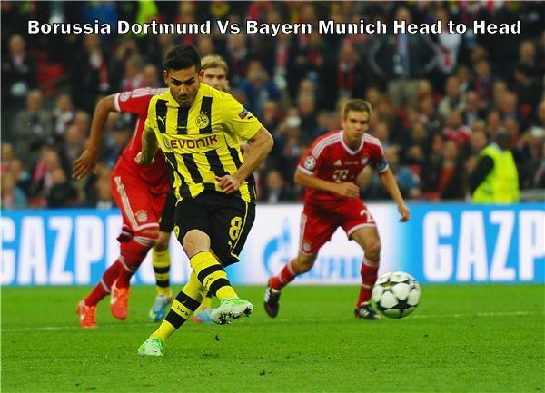 Borussia Dortmund Vs Bayern Munich Head to Head