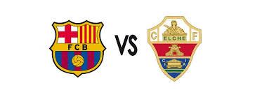 Barcelona vs Elche Match Schedule
