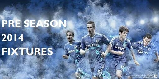 Chelsea Pre Season 2014 Fixtures Schedule