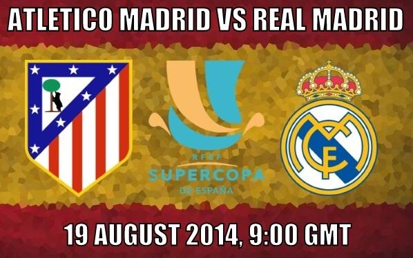 Real Madrid vs Atletico Madrid 2014 Supercopa de Espana preview