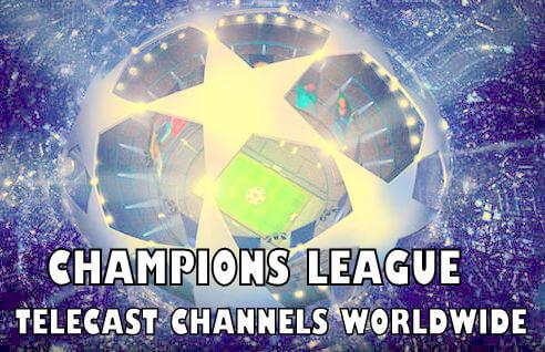 UEFA Champions League 2014-15 Telecast Broadcasters List worldwide