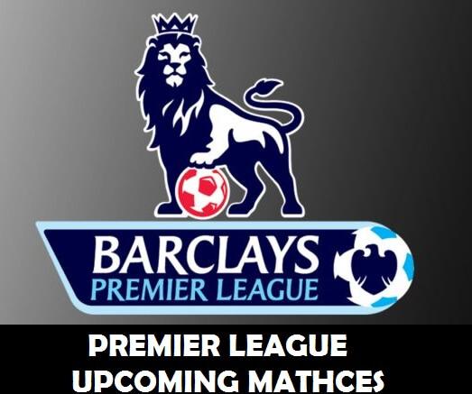 Premier league Upcoming Matches Fixtures